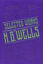 Selected Works of H. G. Wells