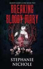 Breaking Bloody Mary