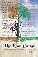 The Root Cause: Ayurveda, Astrology and Beyond for a Blissful Life