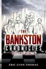 The Bankston Chronicles