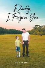 Daddy, I Forgive You