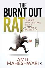 The burnt out rat: When a Money-Slave Met a Financial Master
