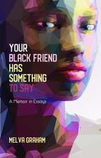 Your Black Friend Has Something to Say