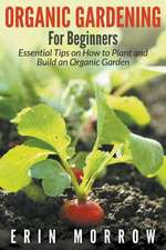 Organic Gardening for Beginners:  What to Do If Your Partner, Parent, Friend or Work Colleague Is a Narcissist?