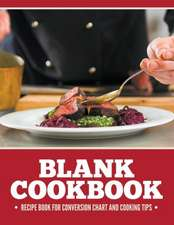 Blank Cookbook Recipe Book for Conversion Chart and Cooking Tips:  Big Book Edition