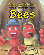 Monty and Monroe Make a Documentary about:  Bees