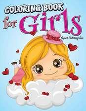 Coloring Book for Girls:  Super Coloring Fun
