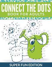 Connect the Dots Book for Adults:  Super Fun Edition