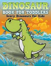 Dinosaur Coloring Book for Toddlers:  Scary Dinosaurs for Kids