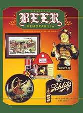 The World of Beer Memorabilia:  Identification and Value Guide