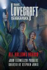 The Lovecraft Squad – All Hallows Horror: A Novel