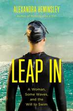 Leap In – A Woman, Some Waves, and the Will to Swim