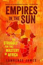 Empires in the Sun – The Struggle for the Mastery of Africa