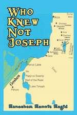 Who Knew Not Joseph
