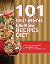 101 Nutrient Dense Recipes Diet