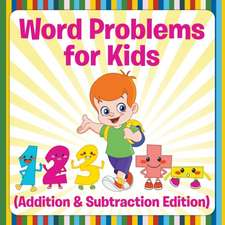 Word Problems for Kids (Addition & Subtraction Edition)