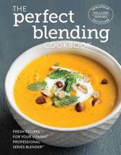 The Perfect Blending Cookbook:  Recipes for Cookies, Cupcakes & More