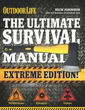 The Ultimate Survival Manual:  Outdoor Life Extreme Edition