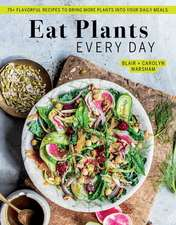 Eat Plants Every Day: // Amazing Vegan Cookbook // Delicious Plant-Based Recipes for Eating at Home // Whole and Healthier Eating
