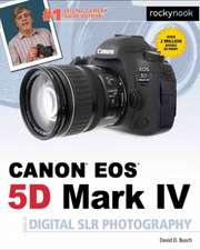 David Busch S Canon EOS 5d Mark IV Guide to Digital Slr Photography