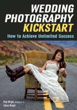 Wedding Photography Kickstart: How to Achieve Unlimited Success