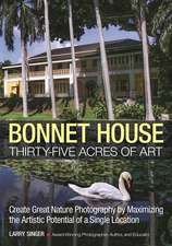 Bonnet House: Thirty-five Acres Of Art: Create Great Nature By Maximizing The Artistic Potential Of A Single Location