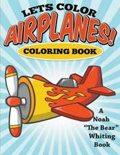 Let's Color Airplanes! Coloring Book