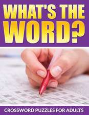 What's the Word? Crossword Puzzles for Adults:  For Those with Advanced Coloring Skills