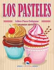 Los Pasteles Libro Para Colorear (Spanish Edition)