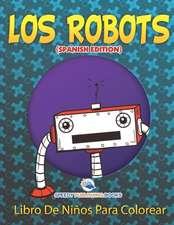 Los Robots Libro De Niños Para Colorear (Spanish Edition)