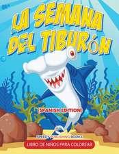 La Semana Del Tiburón Libro De Niños Para Colorear (Spanish Edition)