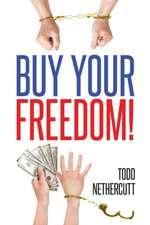 Buy Your Freedom!