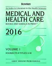 Medical & Health Care Books & Serials in Print - 2 Volume Set, 2016