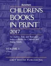 Children's Books in Print - 2 Volume Set, 2017