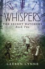 Whispers:  The Secret Watchers Book Two