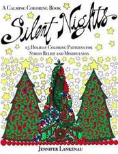 Silent Nights:  25 Holiday Coloring Patterns for Stress Relief and Mindfulness (8.5 X 11)