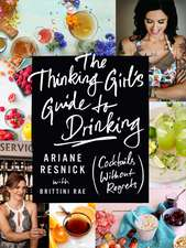 The Thinking Girl's Guide To Drinking: (Cockails without Regrets)