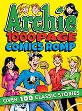 Archie 1000 Page Comics Romp: Archie 1000 Page Digests #19