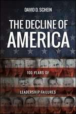 The Decline of America: 100 Years of Leadership Failures