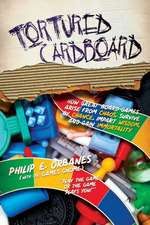 Tortured Cardboard: How Great Board Games Arise from Chaos, Survive by Chance, Impart Wisdom, and Gain Immortality