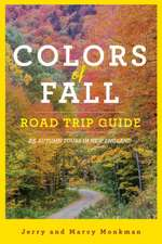 Colors of Fall Road Trip Guide – 25 Autumn Tours in New England