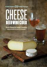 Cheese Beer Wine Cider – A Field Guide to 75 Perfect Pairings