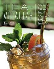 Tea–Vitalize – Cold–Brew Teas and Herbal Infusions  to Refresh and Rejuvenate