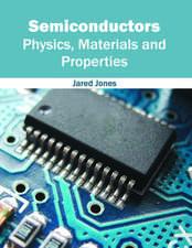 Semiconductors: Physics, Materials and Properties