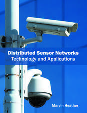 Distributed Sensor Networks: Technology and Applications