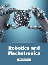 Robotics and Mechatronics