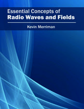 Essential Concepts of Radio Waves and Fields