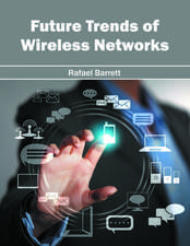 Future Trends of Wireless Networks
