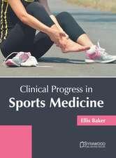 Clinical Progress in Sports Medicine