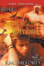 A Dragon's Dream [Itayu Lake 1] (Siren Publishing Classic Manlove)